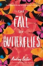 The Fall of Butterflies ebook by Andrea Portes