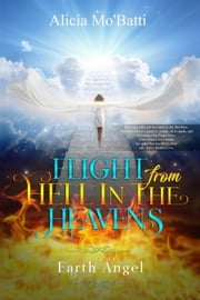 Flight From Hell In The Heavens ebook by Alicia Mo'Batti