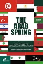 The Arab Spring ebook by Clement Henry,Jang Ji-Hyang