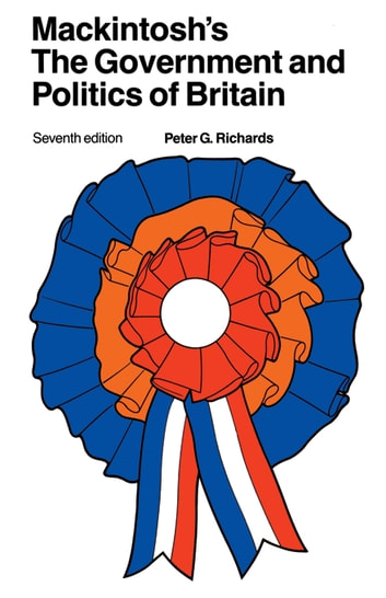 Mackintosh's The Government and Politics of Britain ebook by Peter G. Richards