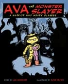 Ava the Monster Slayer ebook by Lisa Maggiore, Ross Felten