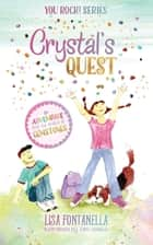 Crystal's Quest - An Adventure into the World of Gemstones ebook by Lisa Fontanella, Tam Veilleux