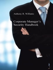 Corporate Manager's Security Handbook ebook by Anthony R. Williams