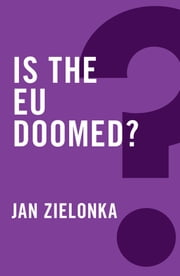 Is the EU Doomed? ebook by Jan Zielonka