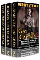 Gay For The Captain 2: Lust On The High Seas Bundle (Books 4, 5 & 6) - Lust On The High Seas ebook by Verity Vixxen