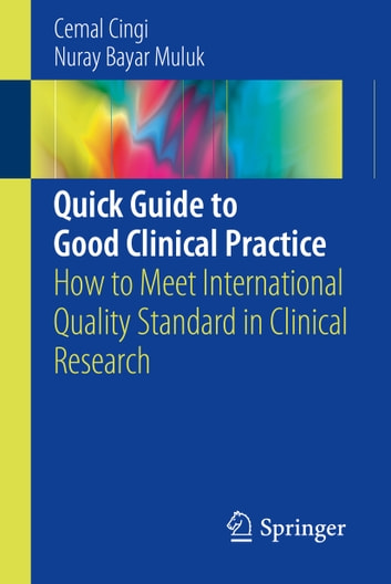 Quick guide to good clinical practice ebook by cemal cingi quick guide to good clinical practice how to meet international quality standard in clinical research fandeluxe Gallery