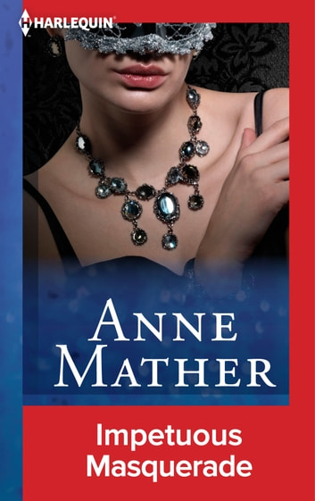 Impetuous Masquerade ebook by Anne Mather