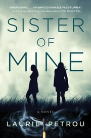 Sister of Mine - A Novel ebook by Laurie Petrou