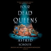 Four Dead Queens audiobook by Astrid Scholte