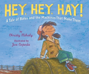Hey, Hey, Hay! eBook by Christy Mihaly