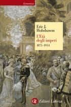 L'Età degli imperi - 1875-1914 ebook by Eric J. Hobsbawm, Franco Salvatorelli