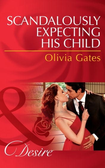 Scandalously Expecting His Child (Mills & Boon Desire) (The Billionaires of Black Castle, Book 2) 電子書 by Olivia Gates