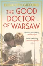 The Good Doctor of Warsaw 電子書 by Elisabeth Gifford