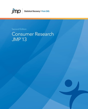 JMP 13 Consumer Research, Second Edition ebook by SAS Institute