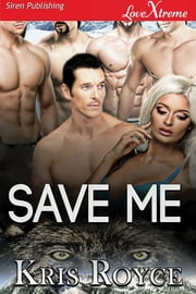 Save Me ebook by Kris Royce