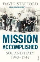 Mission Accomplished - SOE and Italy 1943-1945 ebook by David Stafford