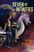 Seven of Infinities ebook by Aliette de Bodard