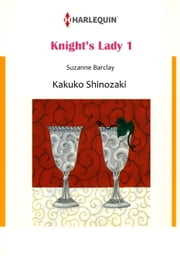 KNIGHT'S LADY 1 (Harlequin Comics) - Harlequin Comics ebook by Suzanne Barclay,Kakuko Shinozaki