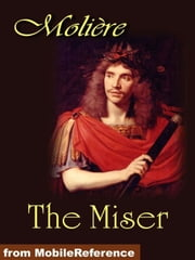 The Miser (Mobi Classics) ebook by Moliere,Charles Heron Wall (Translator)