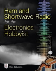 Ham and Shortwave Radio for the Electronics Hobbyist ebook by Stan Gibilisco