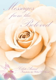 Messages From The Beloved ebook by Celeste Anand-Introduction by Robert R. Anand