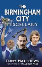 Birmingham City Miscellany ebook by Tony Matthews