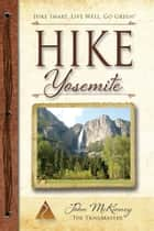 Hike Yosemite ebook by John McKinney