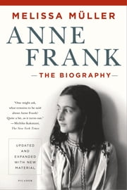 Anne Frank - The Biography ebook by Melissa Müller