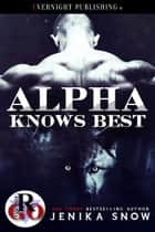 Alpha Knows Best ebook by Jenika Snow