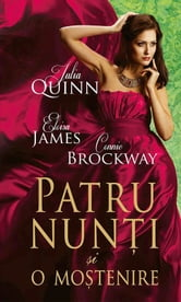 Patru nunți și o moștenire ebook by Quinn Julia,James Eloisa,Brockway Connie
