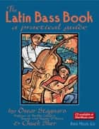 The Latin Bass Book ebook by SHER Music, Chuck Sher, Oscar Stagnaro