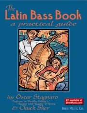 The Latin Bass Book ebook by SHER Music,Chuck Sher,Oscar Stagnaro