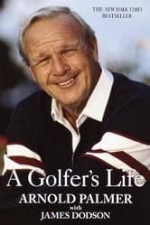 A Golfer's Life ebook by Arnold Palmer