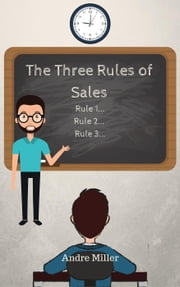 The Three Rules of Sales