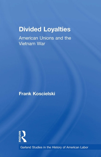 Divided Loyalties eBook by Frank Koscielski - 9781317776086