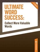 Ultimate Word Success: Collect More Valuable Words ebook by Peterson's