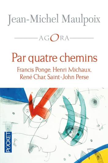 Par quatre chemins ebook by Jean-Michel MAULPOIX,François LAURENT