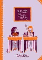 Hating Alison Ashley: Australian Children's Classics - Australian Children's Classics ebook by Robin Klein