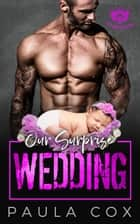 Our Surprise Wedding - The Damned MC, #2 ebook by Paula Cox