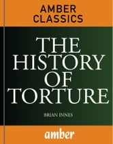 The History of Torture ebook by Innes, Brian