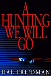 A Hunting We Will Go ebook by Hal Friedman