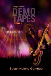 ShapeShifter: The Demo Tapes (Year 2) ebook by Susan Helene Gottfried