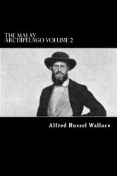 The Malay Archipelago - Volume II of II ebook by Alfred Russel Wallace