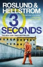 Three Seconds ebook by Anders Roslund, Borge Hellstrom, Kari Dickson