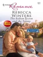 The Italian Tycoon and the Nanny - A Single Dad Romance ebook by Rebecca Winters