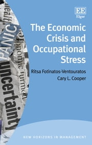 The Economic Crisis and Occupational Stress ebook by Ritsa Fotinatos-Ventouratos,Cary L. Cooper