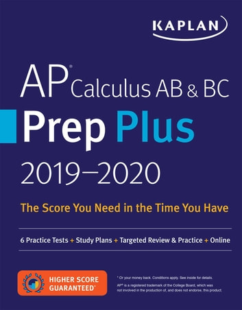 AP Calculus AB & BC Prep Plus 2019-2020 - 6 Practice Tests + Study Plans + Targeted Review & Practice + Online ebook by Kaplan Test Prep