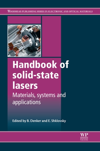 Handbook of Solid-State Lasers - Materials, Systems and Applications ebook by
