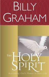 The Holy Spirit - Activating God's Power in Your Life ebook by Billy Graham