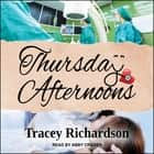 Thursday Afternoons audiobook by Tracey Richardson